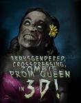 Transgendered, Cross-dressing, Zombie Prom Queen...In 3-D!